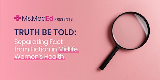 Truth Be Told: Separating Fact from Fiction in Midlife Women's Health