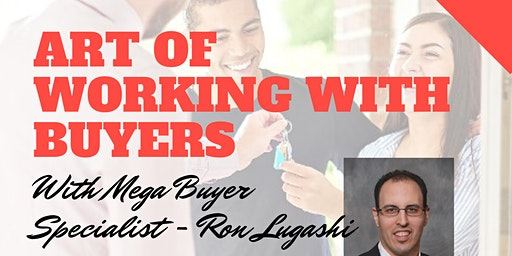 Art of Working With Buyers with Buyer Specialist, Ron Lugashi