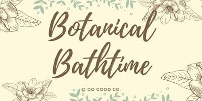 Botanical Bathtime Rituals + Workshop