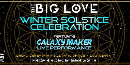 THE BIG LOVE Ecstatic Dance: Winter Solstice Celebration feat. Galaxy Maker
