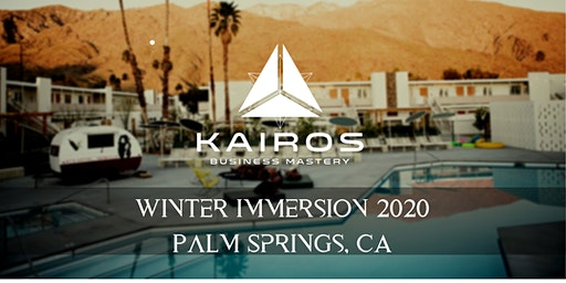 Kairos Business Mastery - Winter IMMERSION