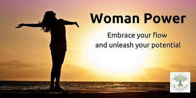 Woman Power - embrace your flow and unleash your potential
