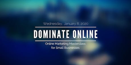 Online Domination - Get More People Seeing Your Business Online And Buying From You tickets