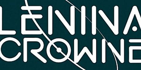 Lenina Crowne + special guests Laveda, Donnie, Evan Isaac, & Last Night! tickets
