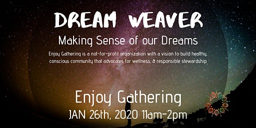 Enjoy Gathering: Dream Weaver - Making Sense of our Dreams