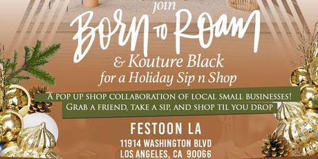 Holiday Sip 'n Shop Hosted by Kouture Black & Born 2 Roam tickets