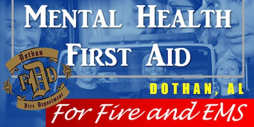 Mental Health First Aid Certification for Fire/EMS: Dothan 1/7/20