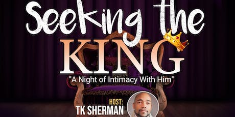 "Seeking The King "" A night of intimacy"" tickets"