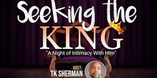 "Seeking The King "" A night of intimacy"""