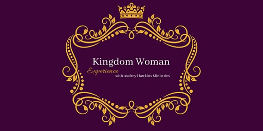 Kingdom Woman Experience