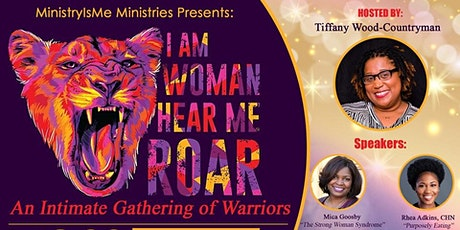 I Am Woman, Hear Me Roar: An Intimate Gathering of Warriors! #RoarWoman20 tickets