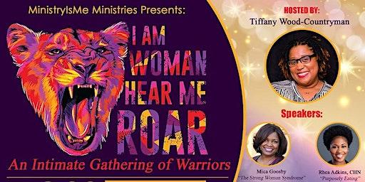 I Am Woman, Hear Me Roar: An Intimate Gathering of Warriors! #RoarWoman20