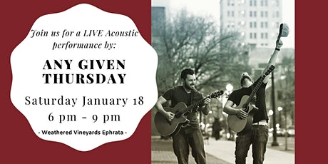 Any Given Thursday - LIVE at Weathered Vineyards Ephrata tickets