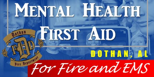 Mental Health First Aid Certification for Fire/EMS: Dothan 1/8/20
