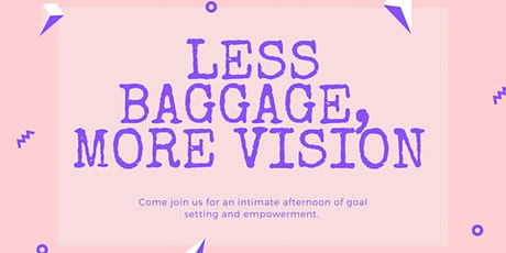 Less Baggage, More Vision tickets