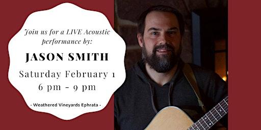 Jason Smith - LIVE at Weathered Vineyards Ephrata