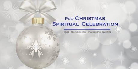 Pre-Christmas Spiritual Celebration:  Praise, Worship,Teaching tickets