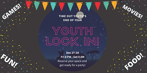 Lock-In at Time Out Youth