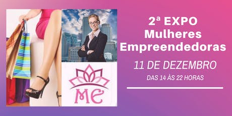 2ª EXPO Mulheres Empreendedoras ingressos