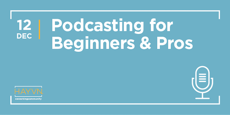 Podcasting for Beginners and Pro's tickets