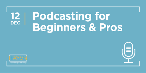 Podcasting for Beginners and Pro's
