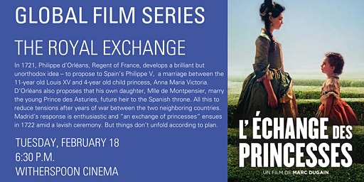 Global Film Series: L'échange Des Princesses (The Royal Exchange)