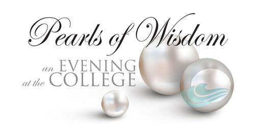 Pearls of Wisdom ~ An Evening at the College