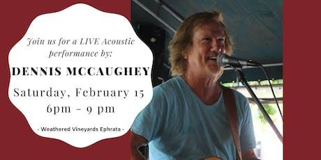 Dennis McCaughey - LIVE at Weathered Vineyards Ephrata tickets