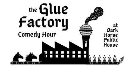 The Glue Factory Comedy Hour tickets