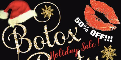 HOLIDAY SALE Botox Party!!!