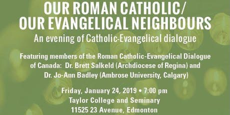 Our Roman Catholic/Our Evangelical Neighbours: An Evening of Catholic-Evangelical Dialogue tickets