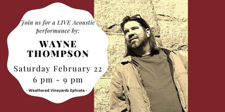 Wayne Thompson - LIVE at Weathered Vineyards Ephrata tickets
