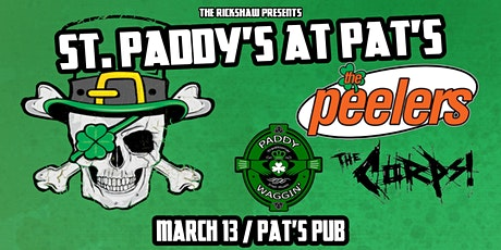 St. Paddy's at Pat's! with The Peelers, Paddy Waggin', The Corps tickets