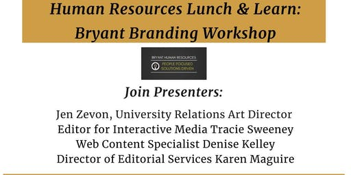 HR Lunch & Learn:University Relations Bryant Branding Workshop