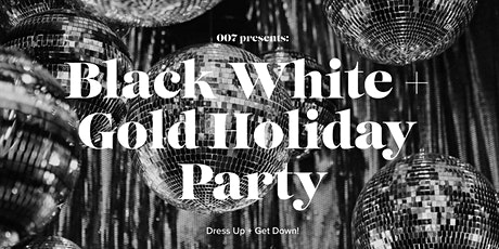 Black, White & Gold Holiday DJ Party tickets