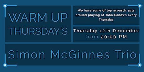 Warm Up Thursday - Simon McGinnes Trio tickets