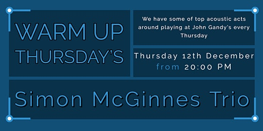 Warm Up Thursday - Simon McGinnes Trio