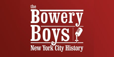 The Bowery Boys tickets