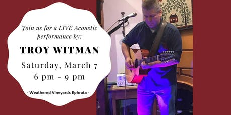 Troy Witman - LIVE at Weathered Vineyards Ephrata tickets