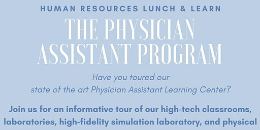 HR Lunch & Learn: The Physician Assistant Program