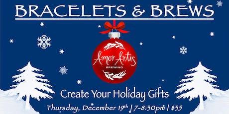 Holiday Bracelets & Brews tickets