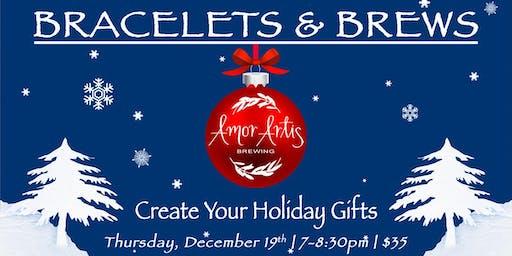Holiday Bracelets & Brews