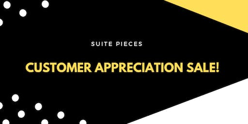 Suite Pieces Customer Appreciation Sale!