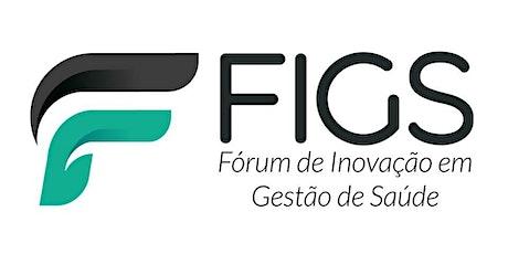 FIGS - Fórum de Inovação em Gestão de Saúde ingressos