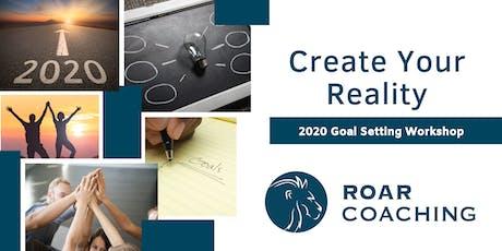 Create Your Reality - 2020 Goal Setting Workshop (Tauranga) tickets