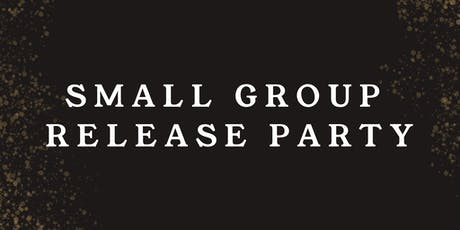 Small Group Release Party tickets
