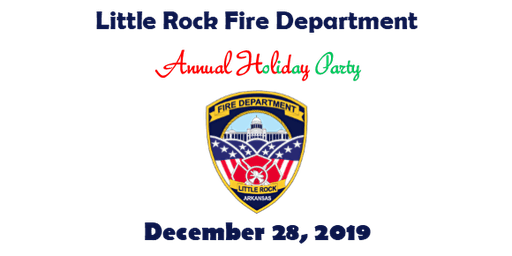 Little Rock Fire Department Annual Holiday Party