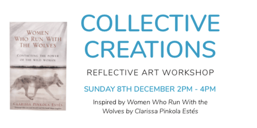 Collective Creations - Reflective Art Workshop