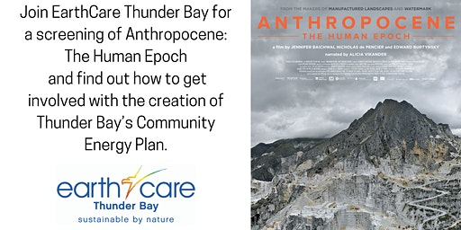 EarthCare Thunder Bay presents Anthropocene: The Human Epoch
