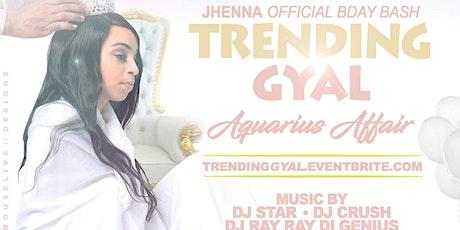 Trending Gyal(The Official Aquarius Affair) tickets
